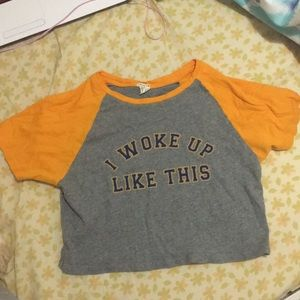 """I Woke Up Like This"" low Cropped Top"